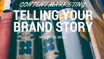 Telling your brand story with social media
